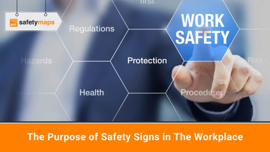 The Purpose of Safety Signs in The Workplace