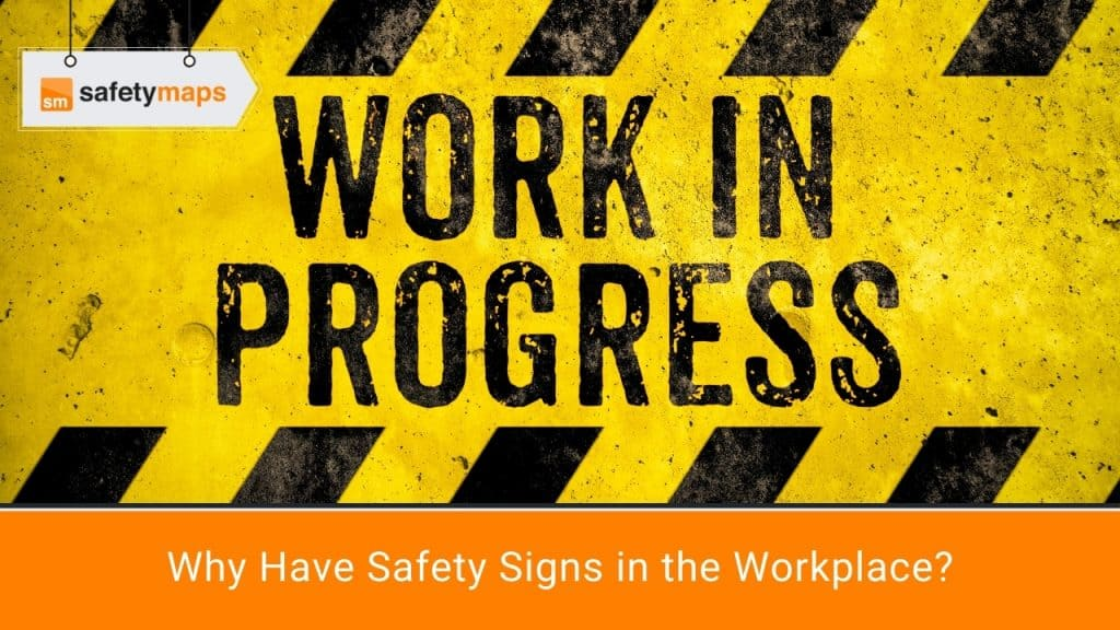 Why Have Safety Signs in the Workplace