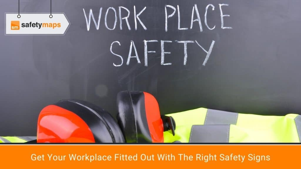 Get Your Workplace Fitted Out With The Right Safety Signs
