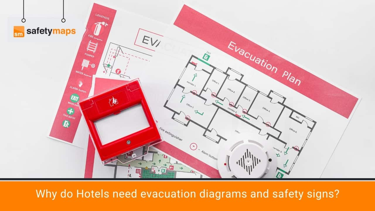 Why do Hotels need evacuation diagrams and safety signs