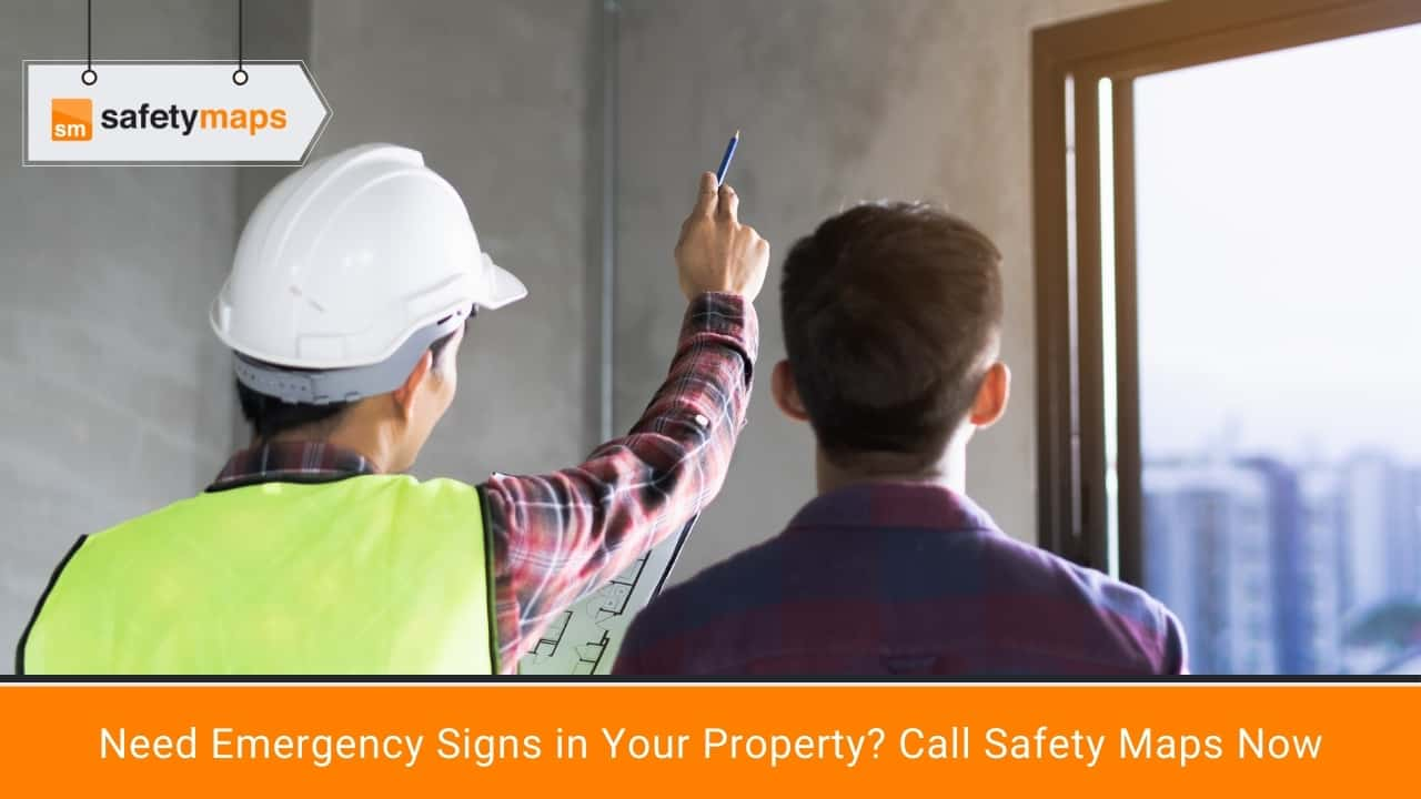 Need Emergency Signs in Your Property Call Safety Maps Now