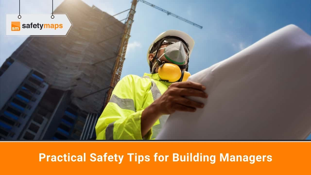 Practical Safety Tips for Building Managers